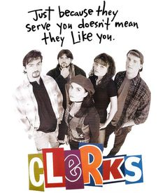 Clerks.  If I start a board because of it, it has to be good.  Still one of the best scripts ever!