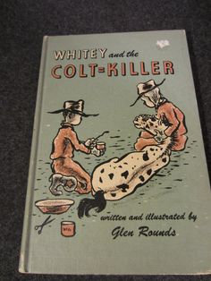 WHITEY and The Colt Killer Book by Glen Rounds 1962 by kookykitsch, $10.00