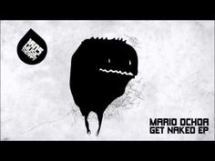 Mario Ochoa - Get Naked (Original Mix) [1605-145]