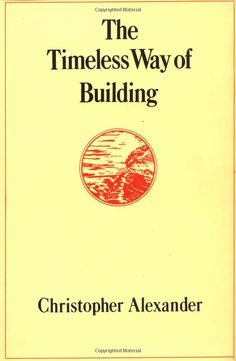 The Timeless Way of Building :: Christopher Alexander