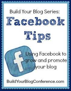 Build Your Blog: Build Your Blog Series: Facebook Tips