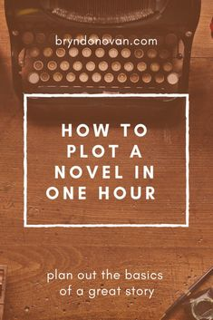 Creative Writing 514817801153649063 - How to Plot A Novel In One Hour – Bryn Donovan to write a novel advice Source by CyanMeran Creative Writing Tips, Book Writing Tips, Writing Resources, Start Writing, Writing Prompts, Writing Lists, Plot Outline, Writing Outline, Novel Outline Template
