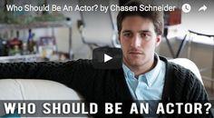 Who Should Be An #Actor ? by #ChasenSchneider   #filmmaking #indiefilm #workingactor #actingtips #actors #actorslife #castingactors #audition #filmandtelevision #TheSecretLifeoftheAmericanTeenager #workingactor