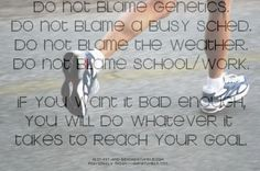 No excuses! Reach your goals