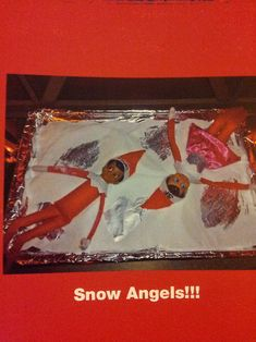 Elf on the Shelf Snow Angels  These two elf friends decide to bring a little bit of the North Pole back with them and surprise the children by making some sugary sweet snow angels! How fun!