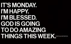 Christian Quotes- Maybe I should start to view Mondays differently...