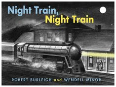 Night Train, Night Train by Robert Burleigh; by Wendell Minor. Charlesbridge Publishing Graphite on paper illustrations and rhythmic text evoke just the right mood in this nostalgic look at a child's train journey during the Night Train, Penguin Random House, Train Rides, Bedtime Stories, Travel Alone, Train Travel, Nonfiction Books, Night Time, Childrens Books