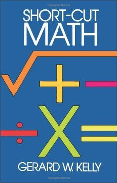 Short-Cut Math: Gerard W. Kelly: 9780486246116: Amazon.com: Books