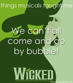 Things Musicals Taught Me- Wicked