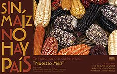 Sin Maíz No Hay País - English language article on the importance of corn in Pre columbian Mexican culture.