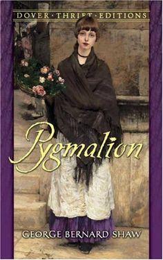 'Pygmalion', George Bernard Shaw.