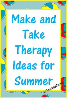 Your Therapy Source: 5 Make and Take Ideas for Summer. Pinned by SOS Inc. Resources. Follow all our boards at pinterest.com/sostherapy for therapy resources.