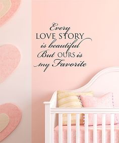 'Every Love Story is Beautiful' Wall Quotes™ Decal by Wallquotes.com by Belvedere Designs #zulily #zulilyfinds