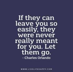 If-they-can-leave-you-so-easily,-they-were-never-really-meant-for-you.-Let-them-go