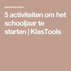 5 activiteiten om het schooljaar te starten | KlasTools