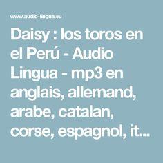 Daisy : los toros en el Perú - Audio Lingua - mp3 en anglais, allemand, arabe, catalan, corse, espagnol, italien, russe, occitan, portugais, chinois et français