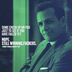 I win. That's what i do.  . . .  #WhatWouldHarveyDo #playtowin #harveyspecter #gabrielmacht #hustle #wwhd