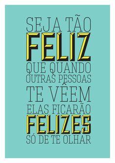 Poster Frase Seja tao feliz quando outras pessoas Mais