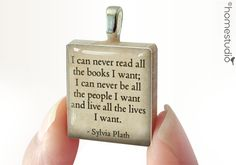 Sylvia Plath Quote : pendant jewelry from a Scrabble tile. Necklace Chain sold separately. Home Studio jewelry gift present.
