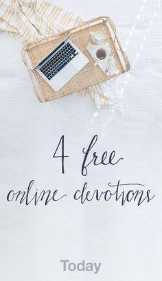 Check out our suggestions for 4 free online devotions!