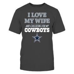 I Love My Wife & Cheering for Dallas T-Shirt, I love it when my wife and I are watching the game and cheering for my cowboys. Guys, show your love for the two most important things in your life - your wife and cheering for your Dallas Cowboys.  The Dallas Cowboys Collection, OFFICIAL MERCHANDISE  Available Products:          District Men's Premium T-Shirt - $27.95       . Buy now => http://brisktopia.com/7M8M