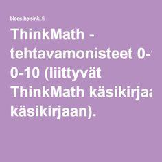 ThinkMath - tehtavamonisteet 0-10 (liittyvät ThinkMath käsikirjaan).