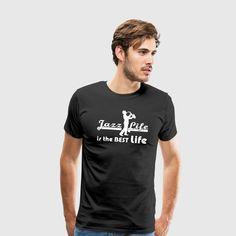 Jazz Life is the best Life - Tolle Shirts und Geschenke für begeisterte Jazz Fans und Musiker. #jazz #musik #jazzmusiker #jazzmusik #musiker #band #sprüche #shirts #geschenke