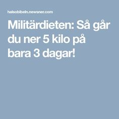 Militärdieten: Så går du ner 5 kilo på bara 3 dagar! 5 2 Diet, Fitness Motivation, Bra Hacks, Massage Tips, Plank Workout, How To Slim Down, Lchf, Detox, Food And Drink