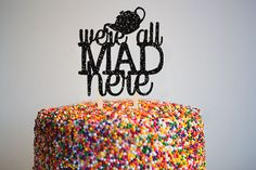 We're All Mad Here Card Stock Cake Topper Birthday by JackOfNone