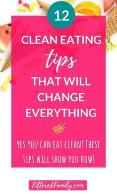 Clean eating for beginners | Clean eating 101 | Clean Eating Tips: The Game Changing Tips for Sticking to a Clean Eating Plan via @filteredfamily