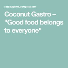 "Coconut Gastro – ""Good food belongs to everyone"""