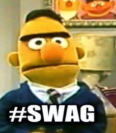 Bert Reaction Face Bert's got #swag