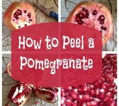 How To Peel a Pomegranate!