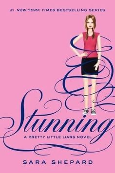 book cover of     Stunning      (Pretty Little Liars, book 11)    by    Sara Shepard