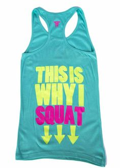 BoxFreak.com - THIS IS WHY I SQUAT - TANK Teal, $25.00 (http://www.boxfreak.com/this-is-why-i-squat-tank-teal/)