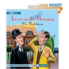 Jeeves In The Morning - my favourite Jeeves book - best in audiobook format!