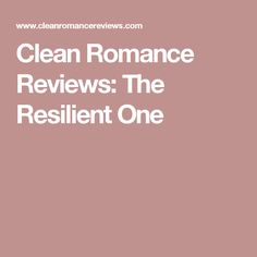 Clean Romance Reviews: The Resilient One