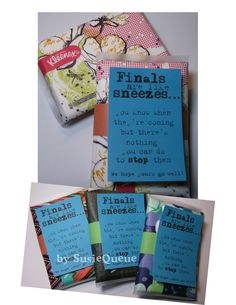 "For our church's college care packages, I transformed a simple pack of kleenex into a humorous message. The message is ""Finals are like sneezes...you know when they're coming but there's nothing you can do to stop them. Hope yours go well."" An updated link is in comments."