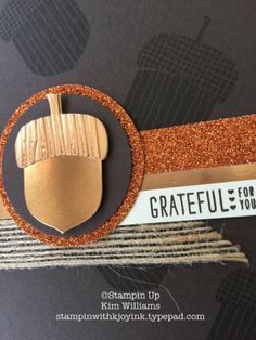 Stampin Up Acorny Thank You stamp set. Sneak Peek Kims Card Class. Kim Williams, Stampin with Kjoyink, Pink Pineapple Paper Crafts. Fall cards with warm fall colors.  Pumpkin pie glimmer paper and copper foil paper are yummy! Punch art acorn. Masculine cards for birthdays or any occasion