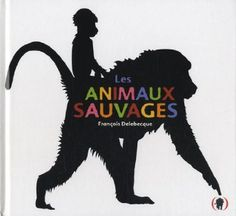 Les animaux sauvages: Amazon.fr: François Delebecque: Livres
