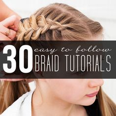30 Easy Braid Tutorials! From the Elsa braid to gorgeous crown braids, there is a hair tutorial for everyone! Quick and easy pictorials to walk you through.