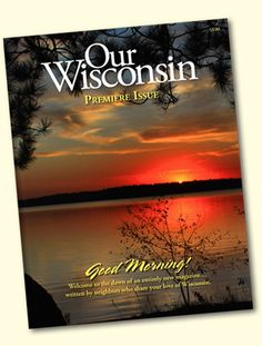 Our Wisconsin magazine ~ Love this magazine!!!