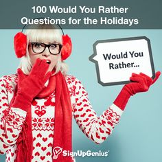 100 Would You Rather Questions for the Holidays. Fun questions for parties with family, friends and coworkers.