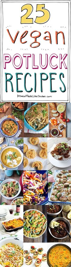 25 Vegan Potluck Recipes! So delicious everyone will enjoy. Everything from appetizers, sides, main dishes, to desserts. #itdoesnttastelikechicken