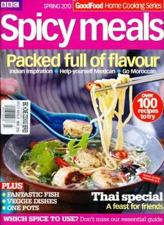 BBC Good Food Magazine Home Cooking Series: Spicy Meals (Spring 2013) (searchable index of recipes)