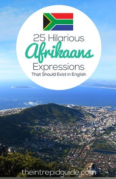 25 Hilarious Afrikaans Phrases That Should Exist in English Afrikaans Language, South Afrika, Afrikaans Quotes, Idioms, Africa Travel, Learning Resources, Foreign Languages, Travel Destinations, Hilarious
