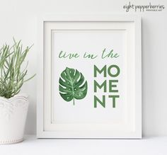 Live In The Moment Printable Art Print by EightPepperberries