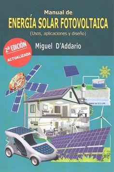 Manual de Energia Solar Fotovoltaica: Usos, aplicaciones y diseno