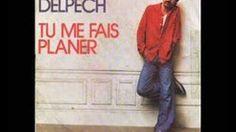 (27) Tu me fais planer - Michel Delpech - YouTube