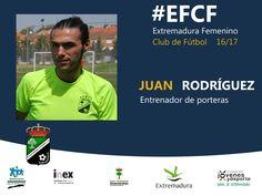 Temporada 2016/2017  Juan Rodríguez, entrenador de porteras.  #EFCF #personas #valores #Almendralejo